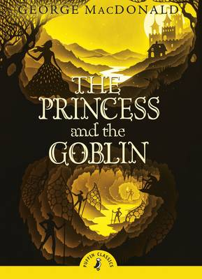 PUFFIN CLASSICS : THE PRINCESS AND THE GOBLIN N/E Paperback A FORMAT