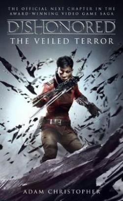 3: DISHONORED : The Veiled Terror Paperback