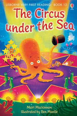 USBORNE VERY FIRST READING 12: THE CIRCUS UNDER THE SEA HC