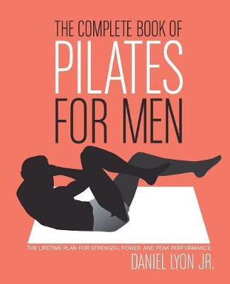 THE COMPLETE BOOK OF PILATES FOR MEN Paperback