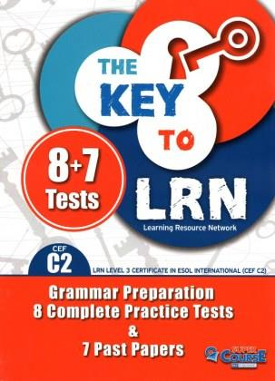 THE KEY TO LRN C2 GRAMMAR PREPARATION + 8 COMPLETE PR. TESTS + 7 PAST PAPERS Student's Book 2018