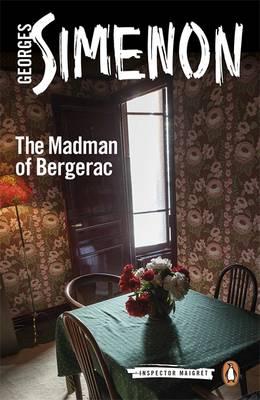 INSPECTOR MAIGRET 15: THE MADMAN OF BERGERAC