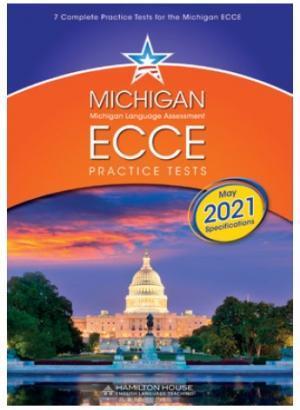 MICHIGAN ECCE PRACTICE TESTS 1 2021 FORMAT Student's Book