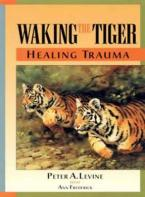 WAKING THE TIGER - HEALING TRAUMA Paperback
