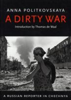 A DIRTY WAR A RUSSIAN REPORTER IN CHECHNYA - SPECIAL OFFER Paperback B FORMAT