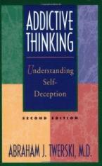 ADDICTIVE THINKING: UNDERSTANDING SELF-DECEPTION 2ND ED HC