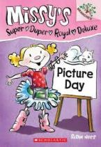 MISSY'S SUPER DUPER ROYAL DELUXE 1: PICTURE DAY Paperback B FORMAT
