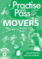 PRACTISE AND PASS MOVERS TEACHER'S BOOK  (+ CD)