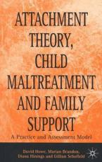 ATTACHMENT THEORY , CHILD MALTREATMENT AND FAMILY SUPPORT : A PRACTICE HC