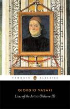 PENGUIN CLASSICS : LIVES OF THE ARTISTS: VOLIME II Paperback B FORMAT
