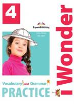 iWONDER 4 VOCABULARY & GRAMMAR PRACTICE