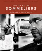 SECRETS OF THE SOMMELIERS : HOW TO THINK AND DRINK LIKE THE WORLD'S TOP WINE PROFESSIONALS HC
