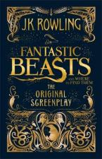 FANTASTIC BEASTS AND WHERE TO FIND THEM : THE ORIGINAL SCREENPLAY HC