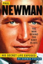 PAUL NEWMAN, THE MAN BEHIND THE BABY BLUES : HIS SECRET LIFE EXPOSED HC