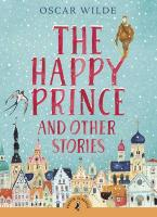 PUFFIN CLASSICS : THE HAPPY PRINCE & OTHER STORIES N/E Paperback A FORMAT