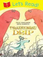 LET'S READ:TYRANNOSAURUS DRIP Paperback