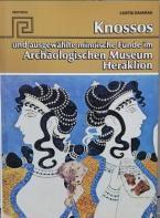 Knossos und ausgewählte minoische Funde im Archäologischen Museum Heraklion