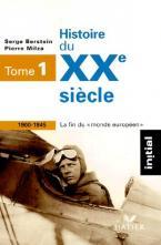 HISTOIRE DU XXE SIÈCLE, TOME 1 : 1900-1945 LA FIN DU MONDE EUROPÉEN INITIAL POCHE