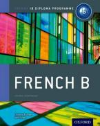 IB FRENCH B : FOR THE IB DIPLOMA Paperback