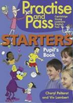 PRACTISE AND PASS STARTERS STUDENT'S BOOK