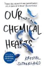 OUR CHEMICAL HEARTS  Paperback