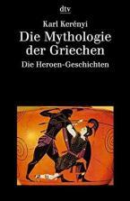 DIE MYTHOLOGIE DER GRIECHEN: BAND 2 DIE HEROEN-GESCHICHTEN  TASCHENBUCH