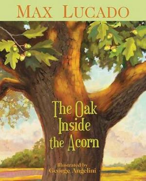 THE OAK INSIDE THE ACORN Paperback