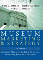 MUSEUM MARKETING STRATEGY: DESIGNING MISSIONS, BUILDING AUDIENCES, GENERATING REVENUE & RESOURCES 2ND ED HC COFFEE TABLE BK.