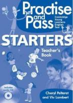 PRACTISE AND PASS STARTERS TEACHER'S BOOK  (+ CD)