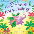 USBORNE FIRST READING 1: HOW ELEPHANTS LOST THEIR WINGS  HC