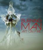 BURNING MAN : ART ON FIRE HC