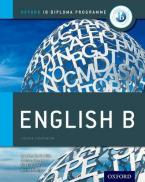 IB ENGLISH B COURSE BOOK : FOR THE IB DIPLOMA Paperback