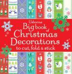 USBORNE : BIG BOOK OF CHRISTMAS DECORATIONS TO CUT, FOLD & STICK @  HC