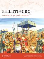 PHILIPPII 42 BC : THE DEATH OF THE ROMAN REPUBLIC Paperback