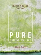 PURE : JUICING FOR LIFE Paperback