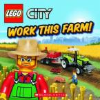 LEGO CITY : WORK THIS FARM! Paperback