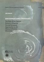 DISCOURSES AND STRATEGIES : THE ROLE OF THE VIENNA SCHOOL IN SHAPING CENTRAL EUROPEAN APPROACHES TO ART HISTORY AND RELATED DISCOURSES Paperback
