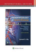 PATHOPHYSIOLOGY OF HEART DISEASE 6TH ED Paperback