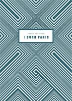 I BURN PARIS Paperback
