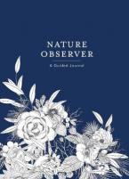 NATURE OBSERVER : A GUIDED JOURNAL HC