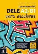 LAS CLAVES DEL NUEVO DELE A2 + B1 PARA ESCOLARES ALUMNO (+ MP3 Pack)