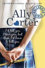 I'D TELL YOU I LOVE YOU, BUT THEN I'D HAVE TO KILL YOU : 1 : Gallagher Girls Series Paperback