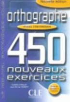 NOUVEL ENTRAINEZ-VOUS: ORTHOGRAPHIE 450 EXERCICES INTERMEDIAIRE