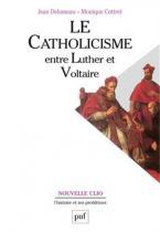 LE CATHOLICISME ENTRE LUTHER ET VOLTAIRE 7TH ED Paperback BIG FORMAT