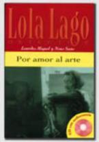 LOLA LAGO 1: POR AMOR AL ARTE (+ CD)