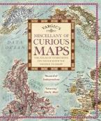 VARGIC'S MISCELLANY OF CURIOUS MAPS : THE ATLS OF EVERYTHING YOU EVER KNEW YOU NEEDED TO KNOW HC