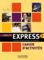 OBJECTIF EXPRESS 2 A2 + B1 CAHIER