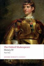 OXFORD WORLD CLASSICS: : HENRY IV PART TWO THE OXFORD SHAKESPEARE Paperback B FORMAT
