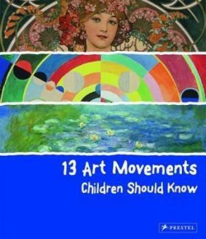 12 ART MOVEMENTS CHILDREN SHOULD KNOW HC