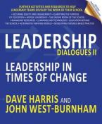 LEADERSHIP DIALOGUES II : LEADERSHIP IN TIMES OF CHANGE Paperback